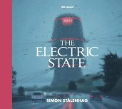 Simon Stålenhag - The electric state (engelska)