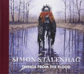 Simon Stålenhag - Things from the Flood (english)
